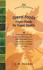 Green Foods: Phyto-Foods for Super Health by C. M. Hawken (Paperback, 1998)