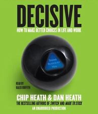 Decisive: How to Make Better Cho... , Chip & Dan Heath (CD Unabridged) AUDIOBOOK