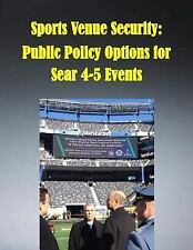 Sports Venue Security: Public Policy Options for Sear 4-5 Events by Naval...