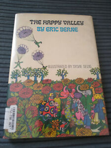 THE HAPPY VALLEY ERIC BERNE RARE BOOK 1ST EDITION G/VG COND RARE HB DJ CHILDRENS