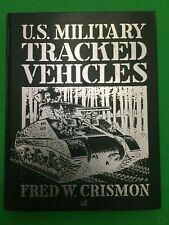 U.S. Military Tracked Vehicles, Fred W. Crismon, 1992, 1st Edition Tanks