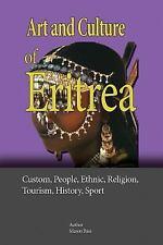 Art and Culture of Eritrea : Custom, People, Ethnic, Religion, Tourism,...