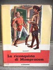 LA RICONQUISTA DI MOMPRACEM Emilio Salgari Trincia Aldebaran Collana Nord Ovest