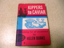 KIPPERS TO CAVIAR cooking for all occasions HELEN BURKE hbdj 1965 1st