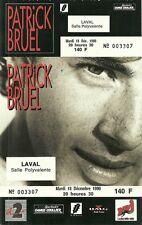 RARE / TICKET DE CONCERT - PATRICK BRUEL A LAVAL -LE 18 DECEMBRE 90 / COMME NEUF