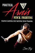 Vortex Control Self-Defense: Practical Arnis Stick Fighting : Vortex Control...