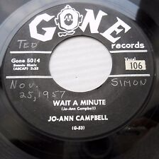 JO-ANN CAMPBELL Rock & Roll GONE 45 Wait A Minute / I'm In Love With You H974