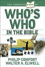 The Complete Book of Who's Who in the Bible by Philip W. Comfort and Walter...