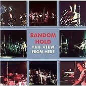 Random Hold - The View From Here (2001)  2CD  NEW/SEALED  SPEEDYPOST