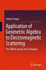 Application of Geometric Algebra to Electromagnetic Scattering : The...