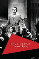Fame is the Spur by Howard Spring 9781784976347 | Brand New | Free UK Shipping