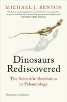 Dinosaurs Rediscovered : The Scientific Revolution in Paleontology, Paperback...