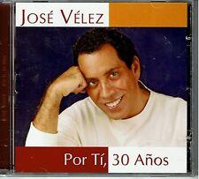 Jose Velez  Por Ti  30 Años    BRAND NEW SEALED CD