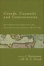 Creeds, Councils and Controversies : Documents Illustrating the History of...