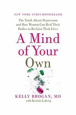 A Mind of Your Own: The Truth About Depression and How Women Ca... Free Shipping