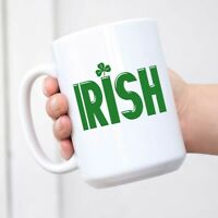 St. Patrick's Day Novelty Humor Funny Coffee Mug Tea Cup Gift White
