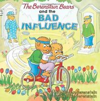 The Berenstain Bears and the Bad Influence by Stan Berenstain, Jan Berenstain, M