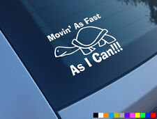 MOVING FAST AS I CAN FUNNY CAR STICKER SLOW CARAVAN VW GOLF CORSA SAXO MOVIN