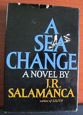 A Sea Change a novel by J. R. Salamanca 1969 HCDC - First Edition