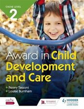 CACHE Level 2 Award in Child Development and Care by Penny Tassoni, Louise...
