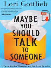 Maybe You Should Talk to Someone: A Therapist, HER Therapist, and Our Lives...