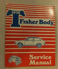 "1976 FISHER ""T"" BODY SERVICE MANUAL CHEVROLET CHEVETTE MAINTENCE REPAIR SHOP GMC"