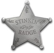 """Sass Cowboy"", Custom Made ""Stinkin' Badge"" We don't need No Stinkin' Badges"