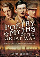 Poetry and Myths of the Great War: How Poets Altered our Perception of History,