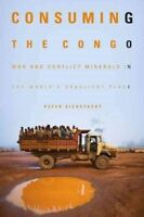 Consuming the Congo: War and Conflict Minerals in the World's Deadliest Place by
