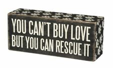 """You Can't Buy Love But You Can Rescue It Box Sign Primitives Kathy 6"""" x 2.5"""" Dog"""