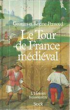 GEORGES ET REGINE PERNOUD LE TOUR DE FRANCE MEDIEVAL