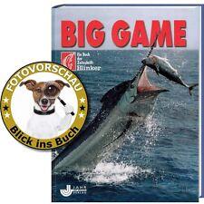BIG GAME - Fischen; Fische Geräte Techniken Hochseeangeln; Meeresangeln (BLINKER