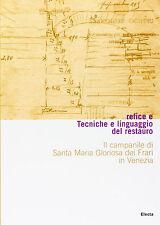 Tecniche e linguaggio del restauro. Il campanile di Santa Maria Gloriosa dei Fra