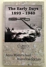 ANNA MARIE ISLAND FLORIDA THE EARLY DAYS 1893-1940 VINTAGE PHOTOS HISTORY BOOK
