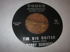 BOBBY SUMMERS THE BIG GUITAR KILLER SURF GUITAR 45 INSTRUMENTAL PRIVATE 65 VOGUE