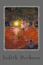 Absurd : Absurd Ili Peresechennye Paralleli by Judith Derksen (2014, Paperback)