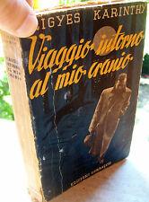 1937 ROMANZO SCRITTORE UNGHERESE FRIGYES KARINTHY VIAGGIO INTORNO AL MIO CRANIO