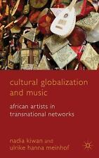 Cultural Globalization and Music : African Artists in Transnational Networks...