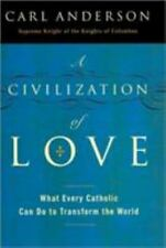 A Civilization of Love: What Every Catholic Can Do to Transform the World, Ander