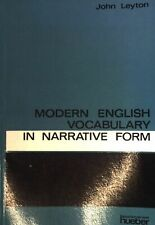 Modern English Vocabulary in Narrative Form - with 2000 translated idioms (Engli