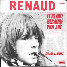 """45 TOURS / 7"""" SINGLE--RENAUD--IT IS NOT BECAUSE YOU ARE / GERARD LAMBERT--1980"""