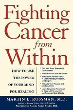 Fighting Cancer From Within: How To Use The Power Of Your Mind For Healing: B...