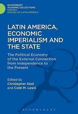 Latin America Economic Imperialism and the State; Hardback Book, 9781474241625