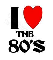 I LOVE THE 80'S MUSIC T-SHIRT WOMEN MENS S M L XL 2XL 3XL 4XL 5XL