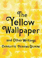 The Yellow Wallpaper and Other Writings by Charlotte Perkins Gilman Book The
