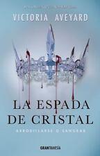 La Espada de Cristal by Victoria Aveyard (2017, Paperback)