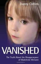 Vanished: The Truth About the Disappearance of Madeleine McCann,Danny Collins