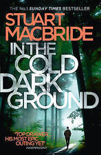 In the Cold Dark Ground (Logan McRae, Book 10) by Stuart MacBride LIKE NEW m1825