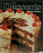 Les Desserts. Christian Teubner. 120 recettes illustrées Éditions France Loisirs