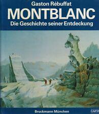 Rebuffat, Montblanc, Historie seiner Entdeckung, Bergsteigen u. Alpinismus, 1988